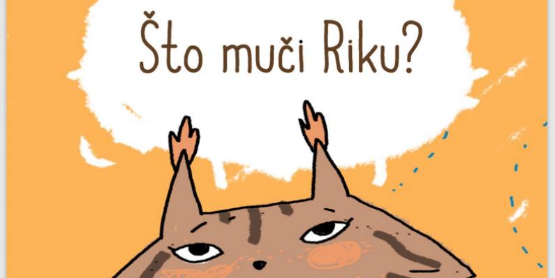 Što muči Riku? – Slikovnica za djecu od 7 do 9 godina